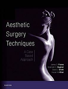 Upcoming Publication (March 2018)-Aesthetic Surgery Techniques E-Book: A Case Based Approach